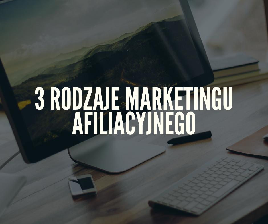 3 rodzaje marketingu afiliacyjnego.png