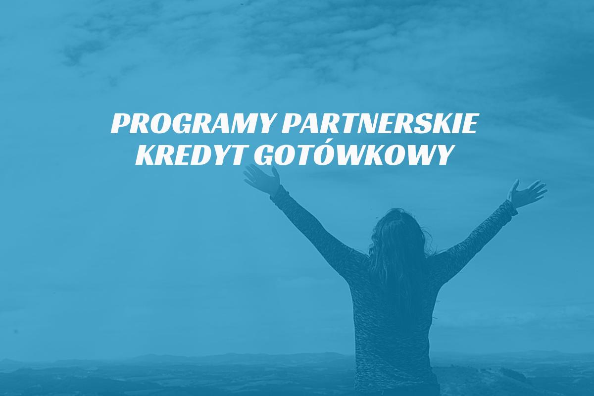 programy-partnerskie-kredyt-gotowkowy-2.png